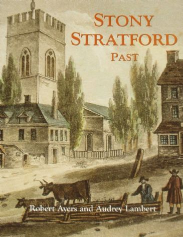 Stony Stratford Past, by Robert Ayers and Audrey Lambert